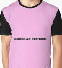 Resistance over indifference  Graphic T-Shirt