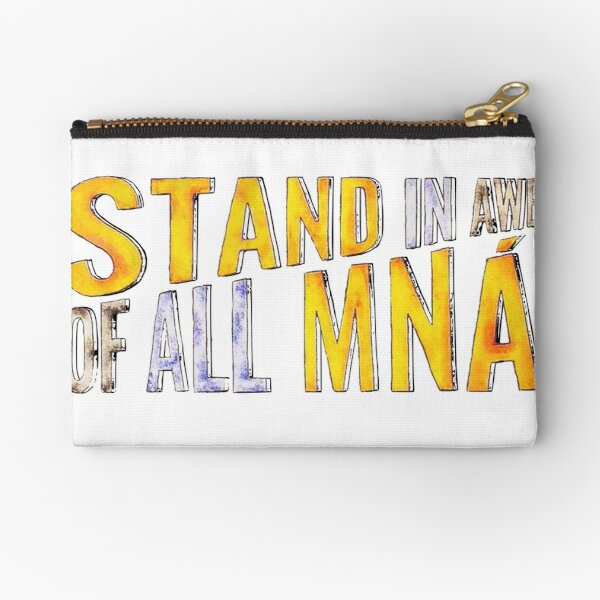 """Stand In Awe Of All Mna"" Zipper Pouch"