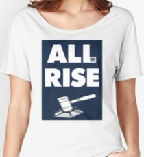 ALL RISE Aaron Judge NY Yankees  Women's Relaxed Fit T-Shirt