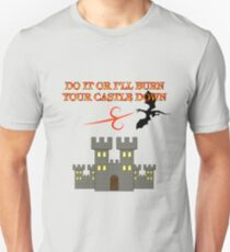Do It Or I'll Burn Your Castle Down Unisex T-Shirt