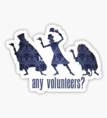 Haunted Mansion - Any Volunteers? Sticker