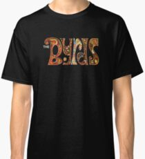 The Byrds Shirt Classic T-Shirt