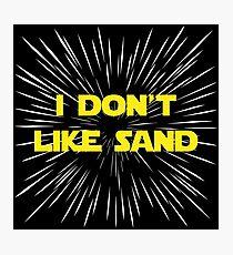 I Don't Like Sand Photographic Print