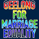 Marriage Equality - Get Your Geelong On! by IvanHintonTeoh
