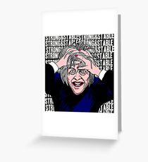 Theresa May - Strong & Stable Greeting Card