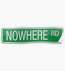 036 Nowhere Road street sign Poster