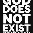 GOD DOES NOT EXIST - CLIMATE CHANGE DOES THOUGH by DontBreakVeg
