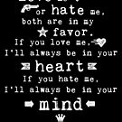 Love me or hate me Shakespeare quote by artsandsoul