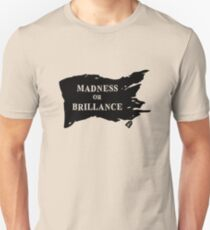 Madness or Brillance? Unisex T-Shirt