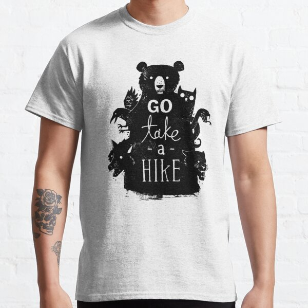 Go Take A Hike Classic T-Shirt
