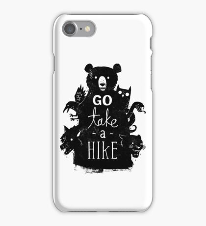 Go Take A Hike iPhone Case/Skin