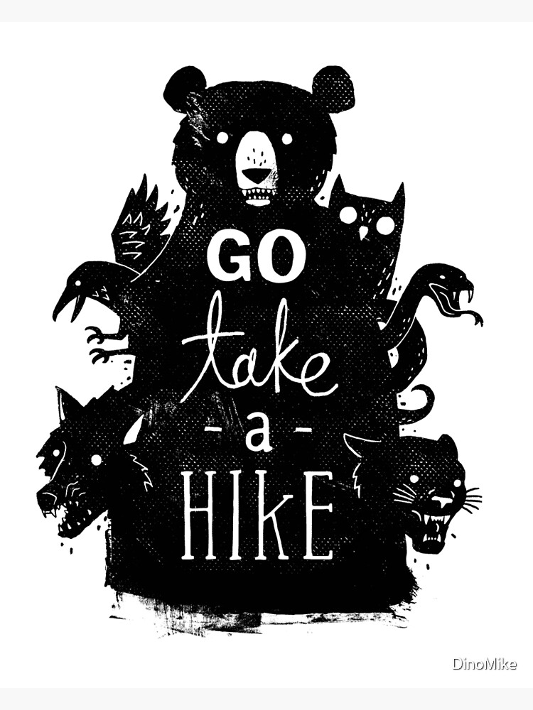 Go Take A Hike by DinoMike