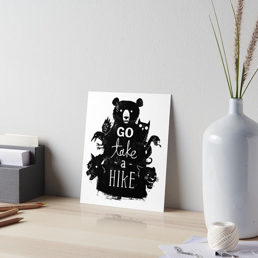 Go Take A Hike Art Board Print