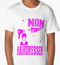 This Mom Loves Her Hairdresser Mother Day Tshirt T-Shirt  Long T-Shirt