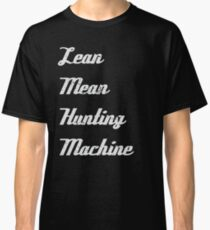 hunters | Lean Mean Hunting Machine Classic T-Shirt