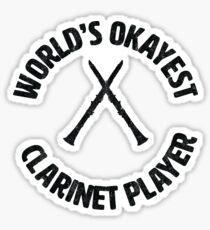 clarinetist | worlds okayest clarinet player Sticker