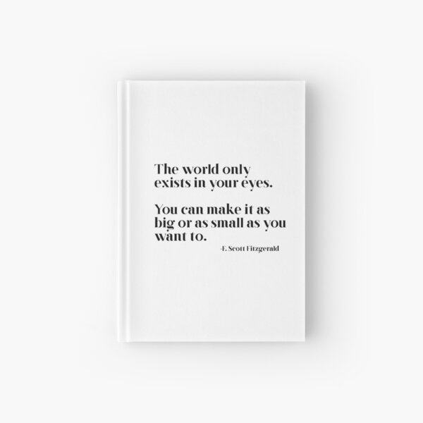 The world only exists in your eyes Hardcover Journal