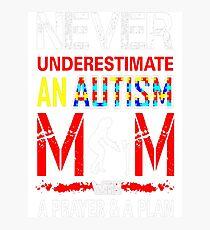 Never Underestimate Autism Mom Prayer Plan Tshirt T-Shirt  Photographic Print