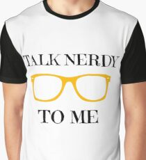 talk nerdy to me Graphic T-Shirt