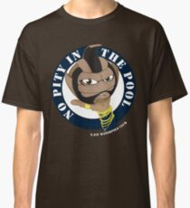 No Pity In The Pool Classic T-Shirt