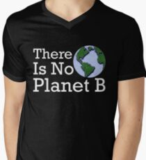 There Is No Planet B Mens V-Neck T-Shirt