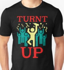 Turnt Up Party Crew Getting Loose Swag Unisex T-Shirt