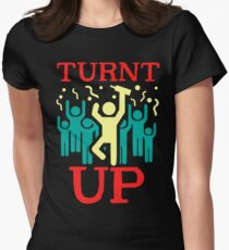 Turnt Up Party Crew Getting Loose Swag Womens Fitted T-Shirt