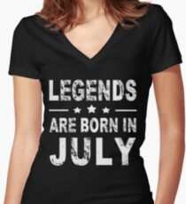 Legends are born in July Women's Fitted V-Neck T-Shirt
