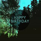 Happy Birthday Tree Silhouettes  by EvePenman