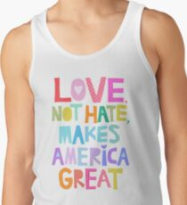 Love, not hate, makes America great Tank Top