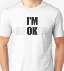 I'm Broken Unisex T-Shirt