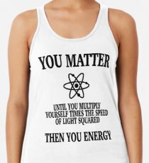 You Matter until You Energy T-shirt Racerback Tank Top