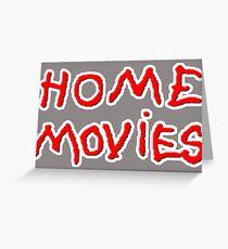 home movies 2 Greeting Card