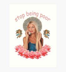 Paris Hilton 'Stop Being Poor' Art Print