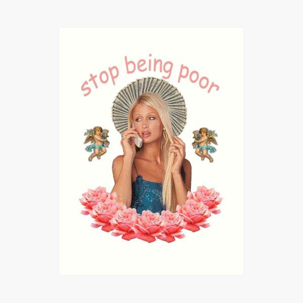 Paris Hilton «Arrête d'être pauvre» Impression artistique