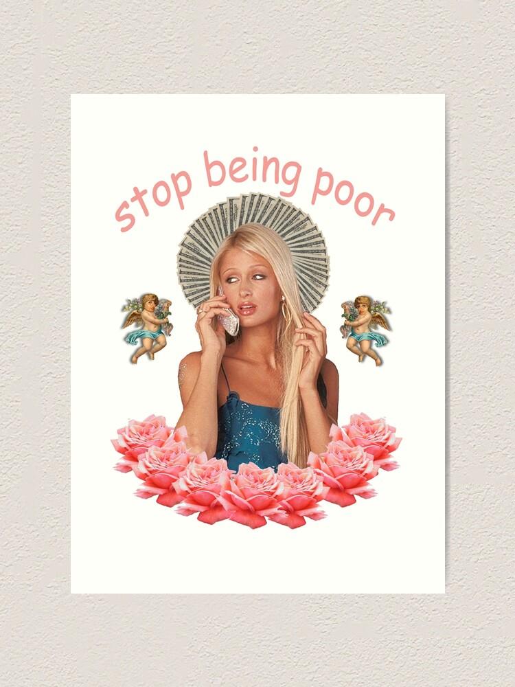 Alternate view of Paris Hilton 'Stop Being Poor' Art Print