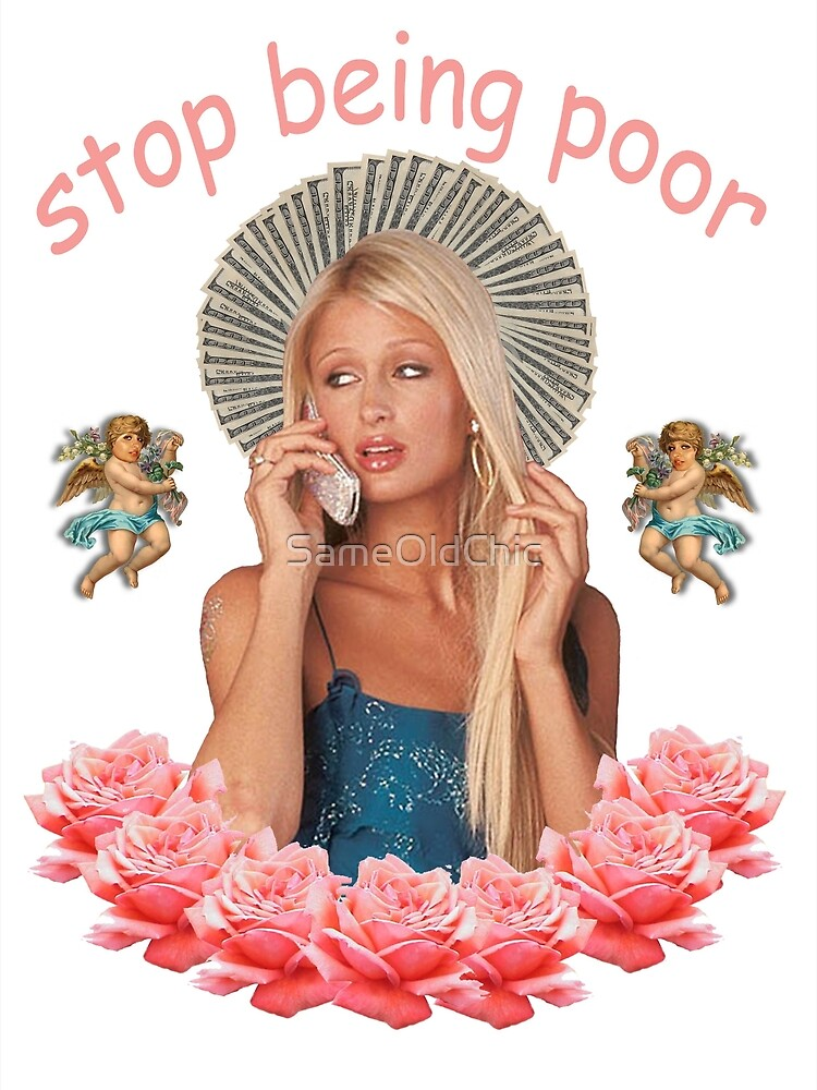 Paris Hilton 'Stop Being Poor' by SameOldChic