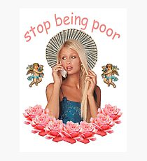 Paris Hilton 'Stop Being Poor' Photographic Print