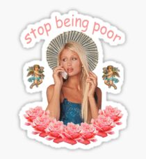 Paris Hilton 'Stop Being Poor' Sticker