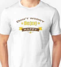 Dont Worry Beer Happy T-Shirt