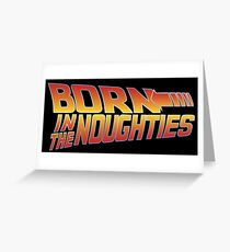 Born in the Noughties 00s - Back to the Future Greeting Card