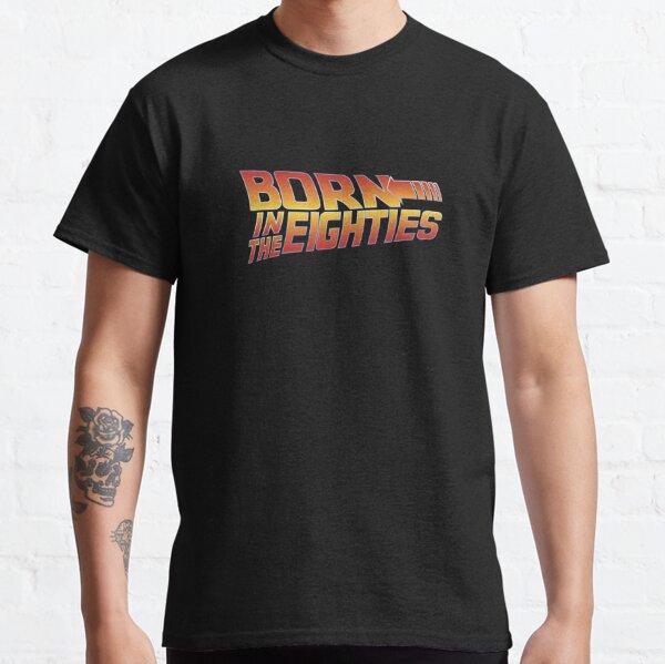 Nacido en los años 80 - Regreso al futuro Camiseta clásica