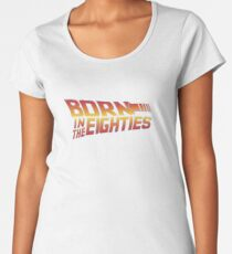 Born in the 80s - Back to the Future Women's Premium T-Shirt