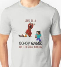 Life is a co-op game (but I'm still winning) Unisex T-Shirt