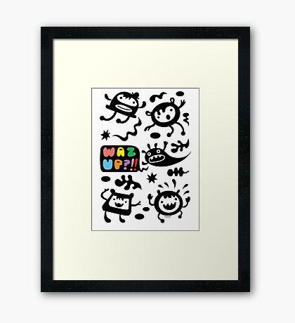 Waz Up   Framed Print