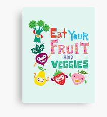 Eat Your Fruit & Veggies  Canvas Print