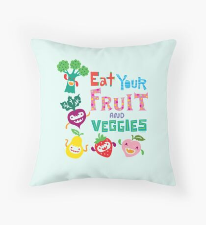 Eat Your Fruit & Veggies  Throw Pillow