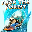 FUCK THE FOREST by MEDIACORPSE