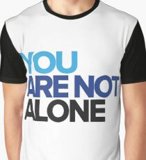 You Are Not Alone - Dear Evan Hansen Graphic T-Shirt