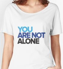 You Are Not Alone - Dear Evan Hansen Women's Relaxed Fit T-Shirt